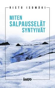Miten Salpausselät syntyivät (e-bok) av Risto I