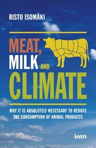Meat, Milk & Climate (e-bok) av Risto Isomäki