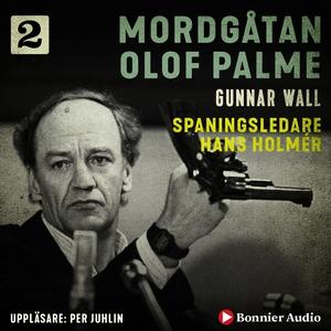 Spaningsledare Hans Holmér (ljudbok) av Gunnar