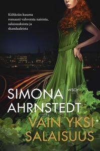 Vain yksi salaisuus (e-bok) av Simona Ahrnstedt