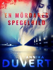 En mördares spegelbild (e-bok) av Annika Duvert