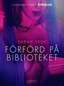 Förförd på biblioteket - en erotisk novell
