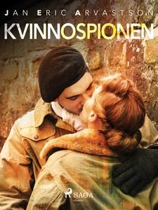 Kvinnospionen (e-bok) av Jan Eric Arvastson