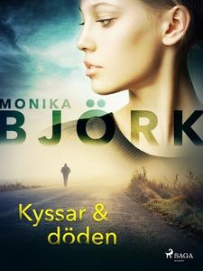 Kyssar & döden (e-bok) av Monika Björk
