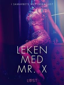 Leken med Mr. X - erotisk novell (e-bok) av Olr