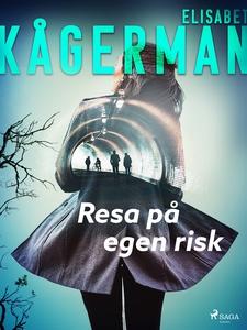 Resa på egen risk (e-bok) av Elisabet Kågerman