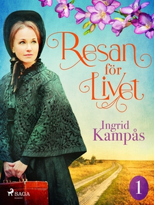 Resan för livet del 1 (e-bok) av Ingrid Kampås
