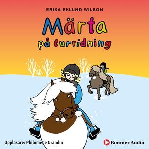 Märta på turridning (ljudbok) av Erika Eklund W