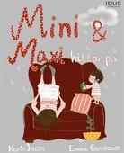 Mini & Maxi hittar på