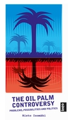 The Oil Palm Controversy