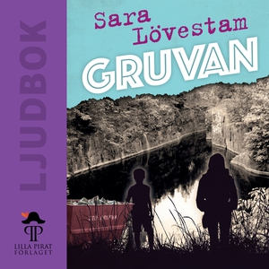 Gruvan (ljudbok) av Sara Lövestam