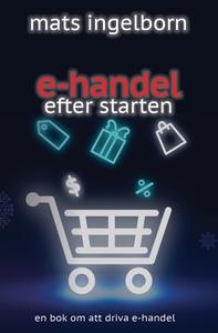 E-handel efter starten (e-bok) av Mats Ingelbor
