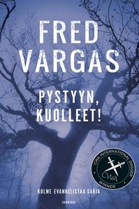 Pystyyn, kuolleet! (e-bok) av Fred Vargas