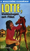 Lotte 8 - Lotte, klubbstugan och Fölet