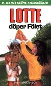 Lotte 11 - Lotte döper Fölet