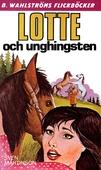 Lotte 12 - Lotte och unghingsten