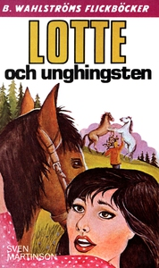 Lotte 12 - Lotte och unghingsten (e-bok) av Sve