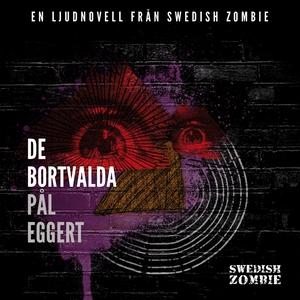 De bortvalda (ljudbok) av Pål Eggert