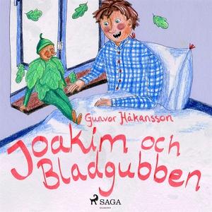 Joakim och bladgubben (ljudbok) av Gunvor Håkan