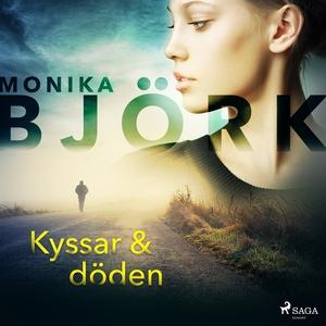 Kyssar & döden (ljudbok) av Monika Björk
