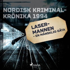 Lasermannen - en mänsklig gåta (ljudbok) av Div