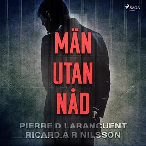 Män utan nåd (ljudbok) av Ricard A R Nilsson, P