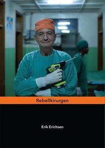 Rebellkirurgen (e-bok) av Erik Erichsen