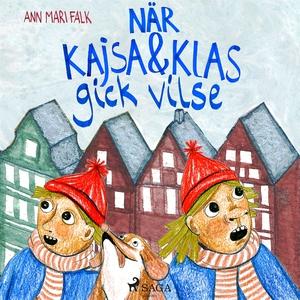 När Kajsa och Klas gick vilse (ljudbok) av Ann