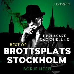 Best of Brottsplats Stockholm (ljudbok) av Börj