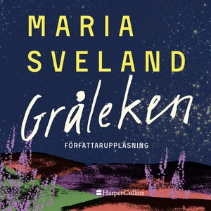 Gråleken (ljudbok) av Maria Sveland