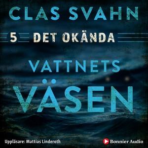 Vattnets väsen (ljudbok) av Clas Svahn