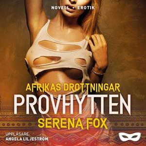 Provhytten (ljudbok) av Serena Fox