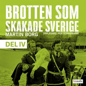 Brotten som skakade Sverige, del 4 (ljudbok) av