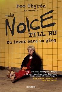Från Noice till nu : Du lever bara en gång (e-b