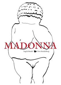 Madonna (e-bok) av Ewa Stackelberg, Ingela Bend