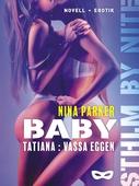 Baby - Tatiana: Vassa Eggen S2E1