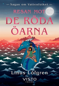 Resan mot de röda öarna (e-bok) av Linus Löfgre