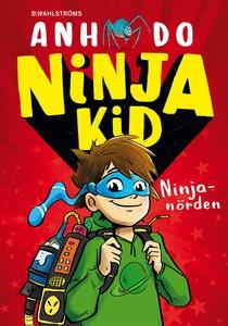 Ninja Kid 1: Ninjanörden (e-bok) av Anh Do