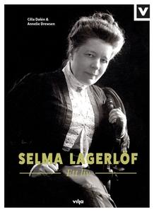 Selma Lagerlöf - Ett liv (ljudbok) av Annelie D