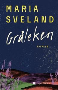 Gråleken (e-bok) av Maria Sveland