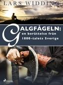 Galgfågeln: en berättelse från 1800-talets Sverige