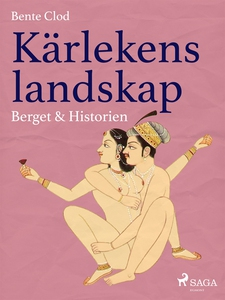 Kärlekens landskap 4: Berget & Historien (e-bok