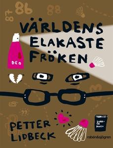 Världens elakaste fröken (e-bok) av Petter Lidb