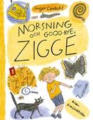Morsning och good-bye, Zigge