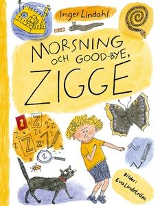 Morsning och good-bye, Zigge (e-bok) av Inger L