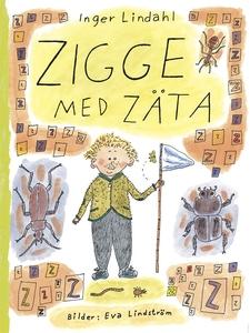 Zigge med zäta (e-bok) av Inger Lindahl