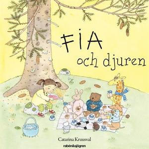 Fia och djuren (ljudbok) av Catarina Kruusval