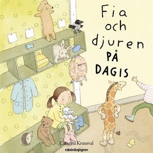 Fia och djuren på dagis (ljudbok) av Catarina K