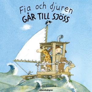 Fia och djuren går till sjöss (ljudbok) av Cata