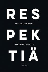 Respektiä - seksikirja pojille (e-bok) av Inti